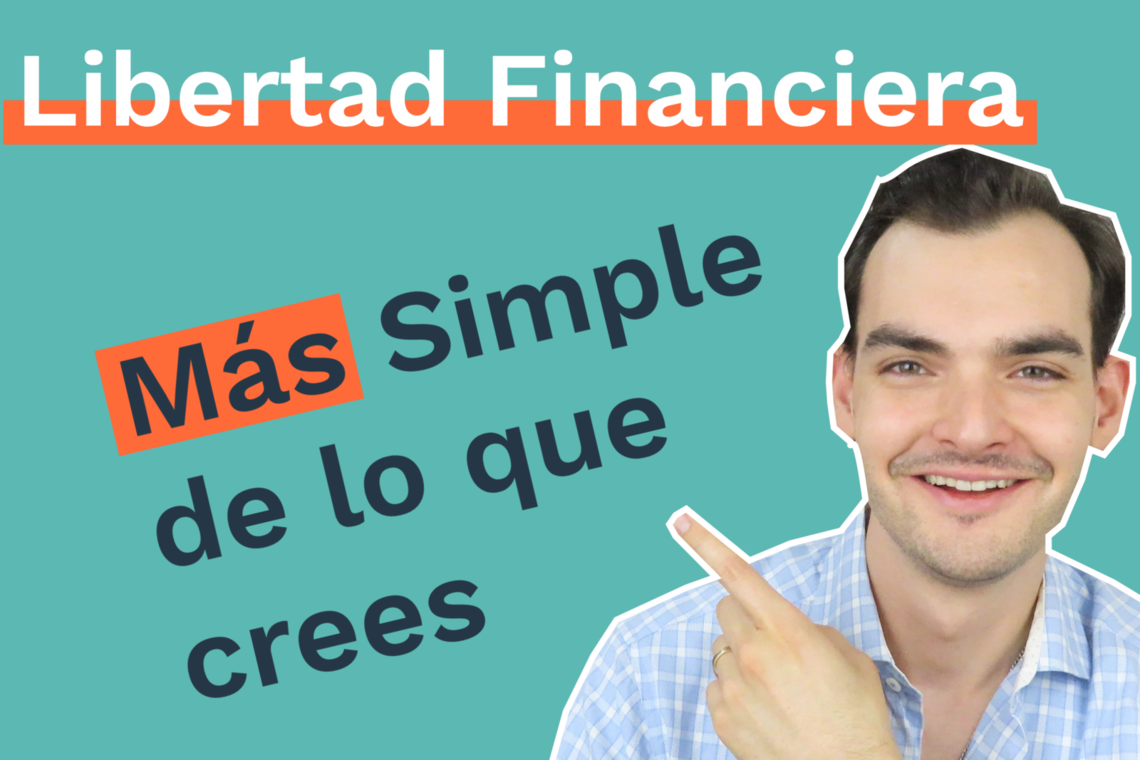 Libertad Financiera: Más Simple de lo que Crees