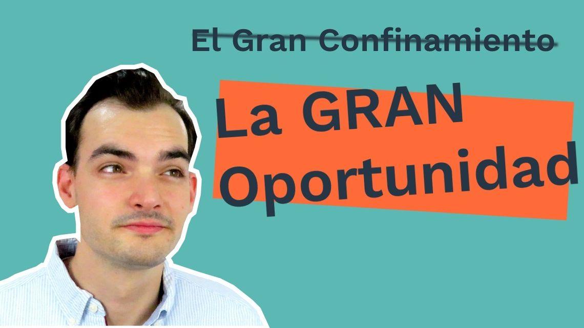 El Gran Confinamiento es la Gran Oportunidad | Un Llamado a Actuar