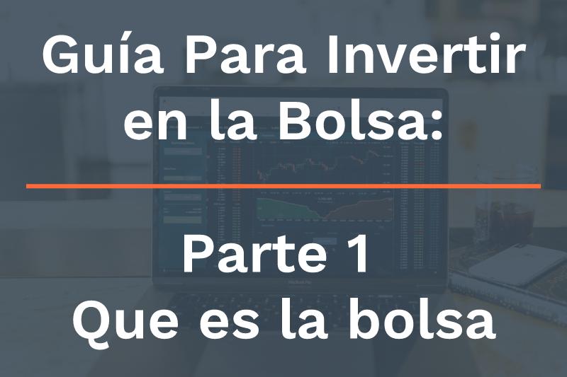 Guía Para Invertir En La Bolsa - Parte 1