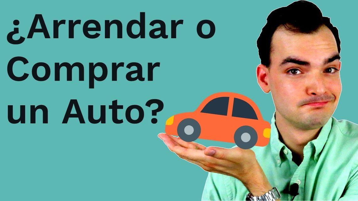 Que es Mejor, ¿Comprar o Arrendar Un Auto?