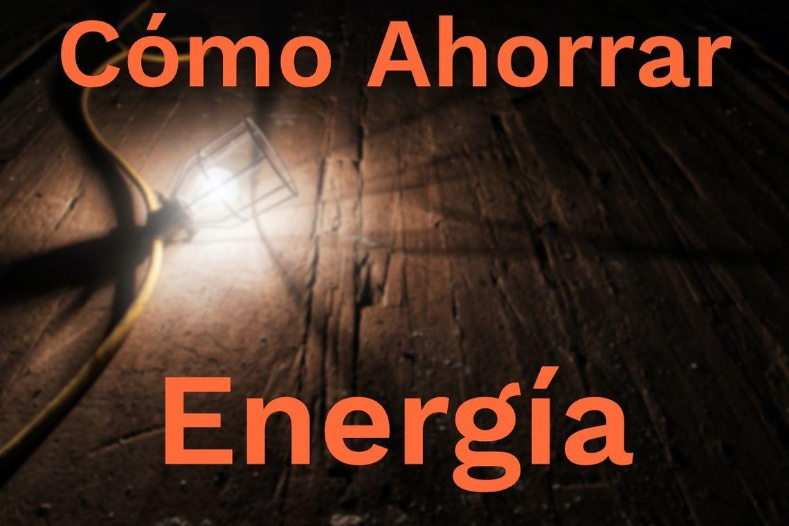 12 Acciones Para Ahorrar Energía